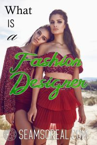 What Is a Fashion Designer